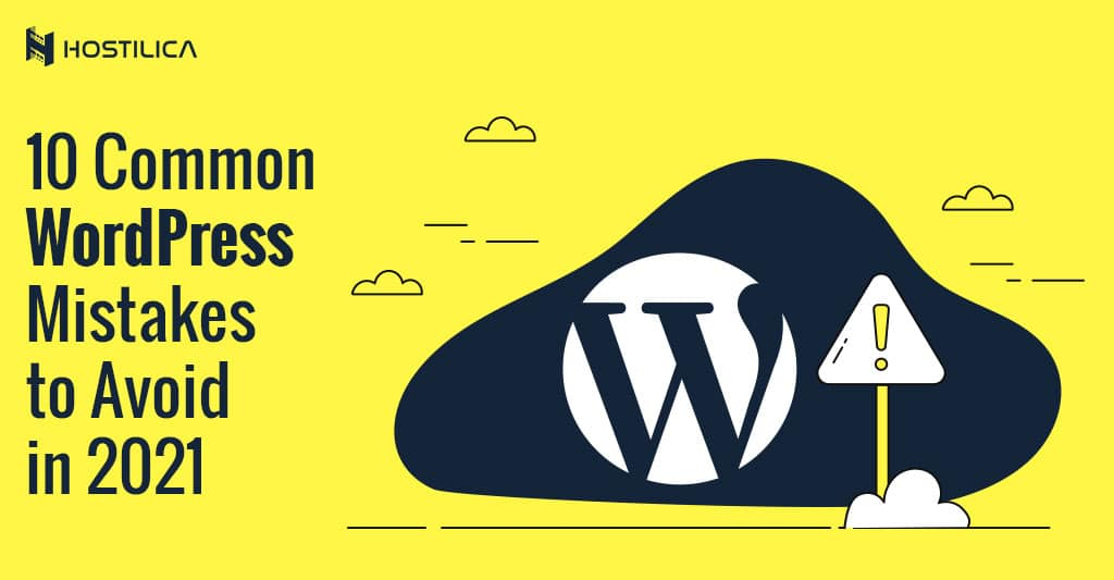 Common WordPress Mistakes to Avoid in 2021